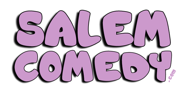 Salem Comedy Dot Com - Your Source for Live Stand-Up Comedy in the Willamette Valley